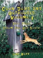 Coon Dogs and Outhouses – Volume 1