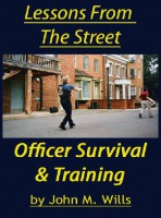 Lessons From The Street – Officer Survival & Training