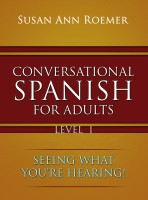 Conversational Spanish For Adults: Seeing What You're Hearing!