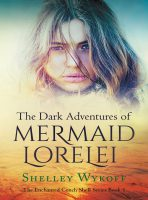 The Dark Adventures of the Mermaid Lorelei