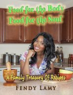 Food for the Body  Food for the Soul:  Fendy Lamy Cookbook