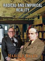 Radical and Empirical Reality: Selected Writings on the Philosophy of José Ortega y Gasset and Julián Marías